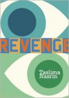 Revenge - Taslima Nasrin,  Honor Moore (Translator)