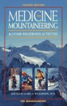 Medicine for Mountaineering and Other Wilderness Activities - James A. Wilkerson, Mountaineers (Society)