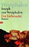 Der Liebessalat: Roman - Joseph von Westphalen