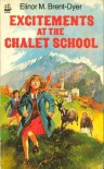 Excitements at the Chalet School - Elinor M. Brent-Dyer