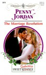 The Marriage Resolution (Sweet Revenge/Seduction) (Harlequin Presents, No. 2079) - Penny Jordan