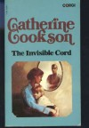 The Invisible Cord - Catherine Cookson