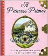 A Princess Primer - Stephanie True Peters, Bernhard Oberdieck, Denis Gordeev
