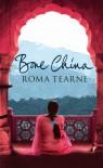 Bone China - Roma Tearne
