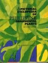 A Pictorial Cyclopedia of Philippine Ornamental Plants - Domingo Madulid