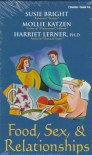Food, Sex and Relationships - Harriet Lerner, Mollie Katzen