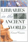 Libraries in the Ancient World - Lionel Casson