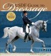 The USDF Guide to Dressage: The Official Guide of the United States Dressage Foundation - Jennifer O. Bryant