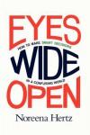 Eyes Wide Open - Noreena Hertz