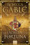 Das Lächeln der Fortuna: Director's Cut - George Elizabeth und Rebecca Übers Gablé