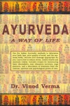 Ayurveda: A Way Of Life - Vinod Verma