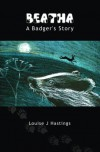 Beatha - A Badger's Story - Louise Hastings