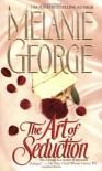 The Art of Seduction - Melanie George