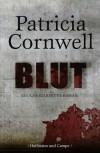 Blut: Ein Kay-Scarpetta-Roman - Patricia Cornwell