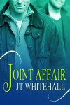 Joint Affair - J.T. Whitehall