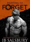 Fighting to Forget (Fighting#3) - Jamie Salsbury