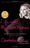 Life with My Sister Madonna By Christopher Ciccone, Wendy Leigh - -Author-