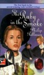A Sally Lockhart Mystery: The Ruby In the Smoke: Book One (Sally Lockhard Mysteries) - Philip Pullman