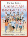 The Kids Book of Canadian Immigration - Deborah Hodge