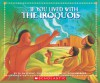 If You Lived With The Iroquois - Ellen Levine