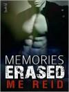 Memories Erased - M.E. Reid