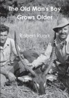 The Old Man's Boy Grows Older - Robert Ruark