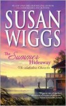 The Summer Hideaway Original edition - Susan Wiggs