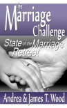 The Marriage Challenge: State of the Marriage Retreat - Andrea Wood;James T Wood