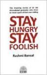 Stay Hungry Stay Foolish - Rashmi Bansal