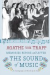 Memories Before and After the Sound of Music: An Autobiography - Agathe von Trapp