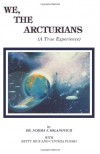 We The Arcturians - Norma J. Milanovich
