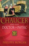 Chaucer and the Doctor of Physic - Philippa Morgan