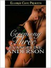 Ceremony of Three - Evangeline Anderson