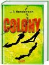Colony - J. A. Henderson