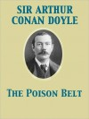 The Poison Belt: Being an Account of Another Amazing Adventure of Professor Challenger -  Arthur Conan Doyle