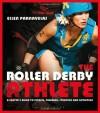 Roller Derby Athlete - Ellen Parnavelas
