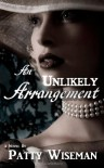 An Unlikely Arrangement - Patty Wiseman