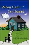 When Can I Go Home? - Joseph J. Sivak
