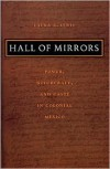 Hall of Mirrors: Power, Witchcraft, and Caste in Colonial Mexico (Latin America Otherwise) - Laura A. Lewis