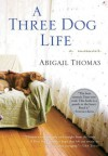 A Three Dog Life - Abigail Thomas