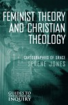 Feminist Theory and Christian Theology (Guides to Theological Inquiry) - Serene Jones