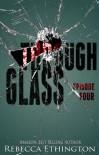 Through Glass - Episode Four (Through Glass Novella Series) - Rebecca Ethington