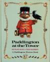 Paddington at the Tower (A Paddington Picture Book) - Michael Bond