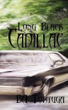 Long Black Cadillac - BA Tortuga