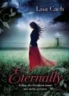 Eternally - Selbst die Ewigkeit kann uns nicht trennen - Lisa Cach, Susanne Arnold