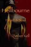 Heart & Soul (Hellbourne, #3) - Amber Kell