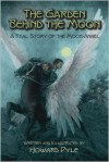 The Garden Behind the Moon: A Real Story of the Moon-Angel - Howard Pyle