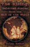 The Rising: Selected Scenes from the End of the World - Brian Keene