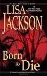 Born To Die - Lisa Jackson