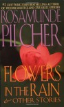 Flowers In The Rain: & Other Stories - Rosamunde Pilcher